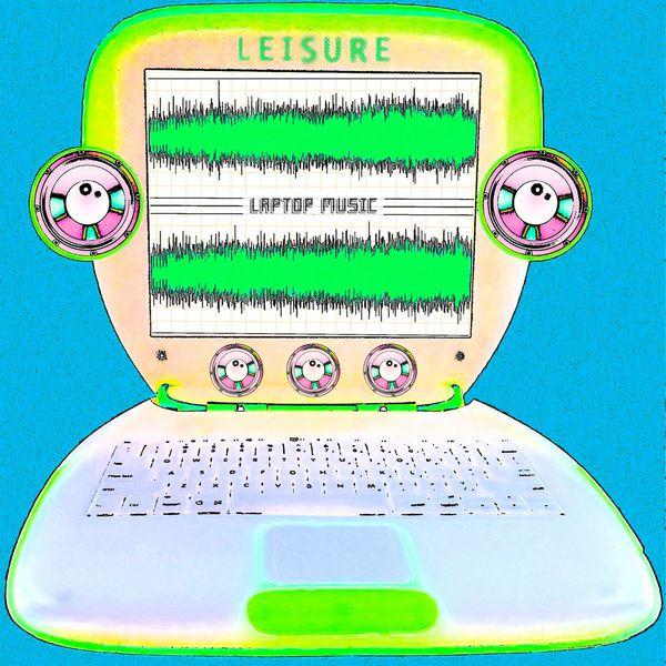 Leisure - Laptop Music