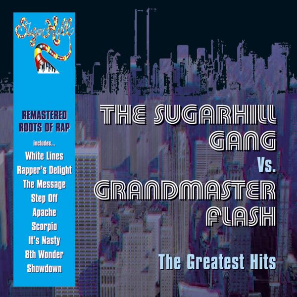 The Sugarhill Gang - The Greatest Hits (The Sugarhill Gang vs. Grandmaster Flash)