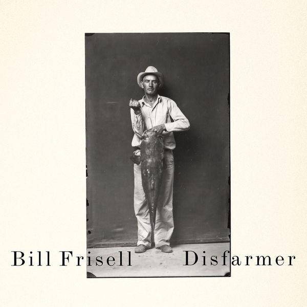 Bill Frisell|Disfarmer  (Standard)