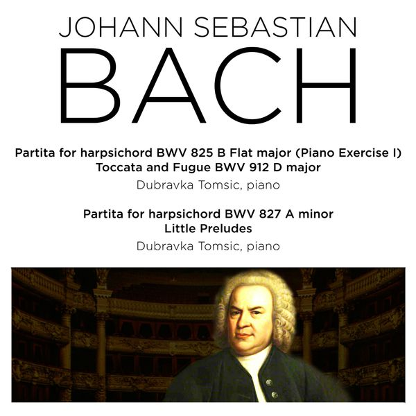Dubravka Tomsic - Bach: Partita for Harpsichord BWV 825 - 827, Toccata and Fugue, BWV 912 & 3 Little Preludes