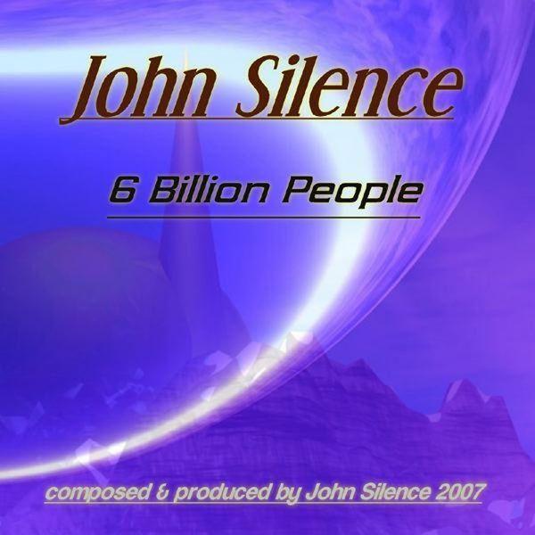 John Silence - 6 Billion People