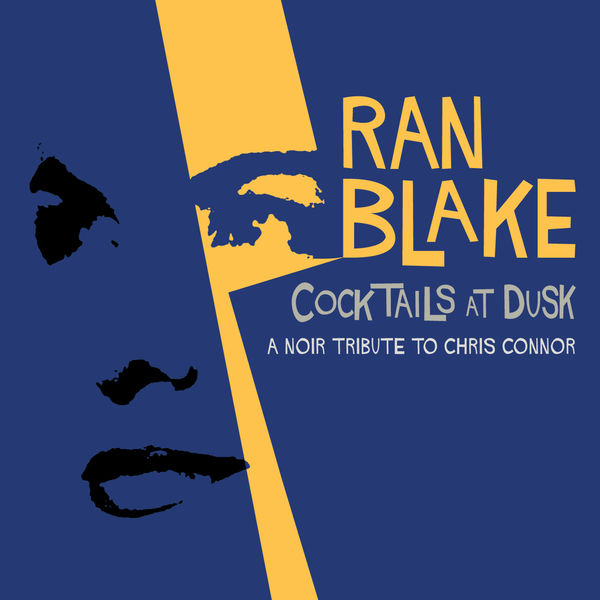 Ran Blake - Cocktails At Dusk: A Noir Tribute To Chris Connor