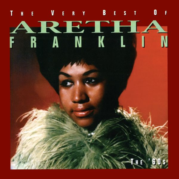 Aretha Franklin - The Very Best Of Aretha Franklin - The 60's