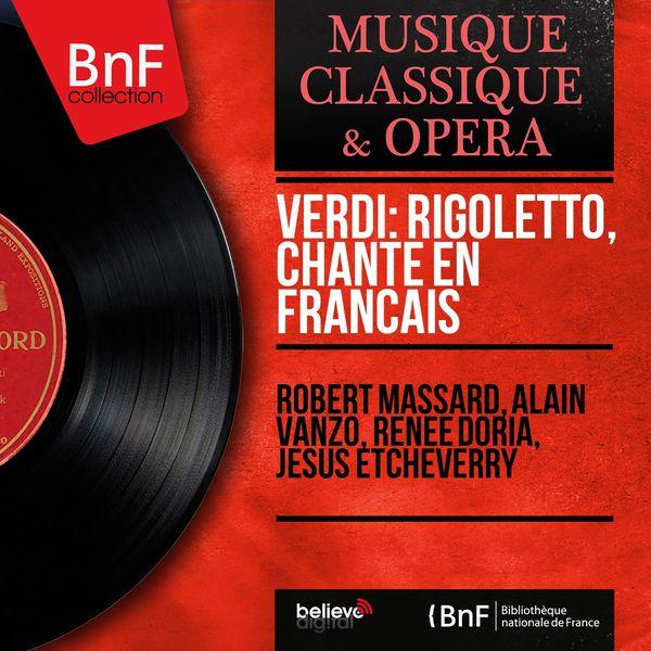 Robert Massard - Verdi: Rigoletto, chanté en français (Mono Version)