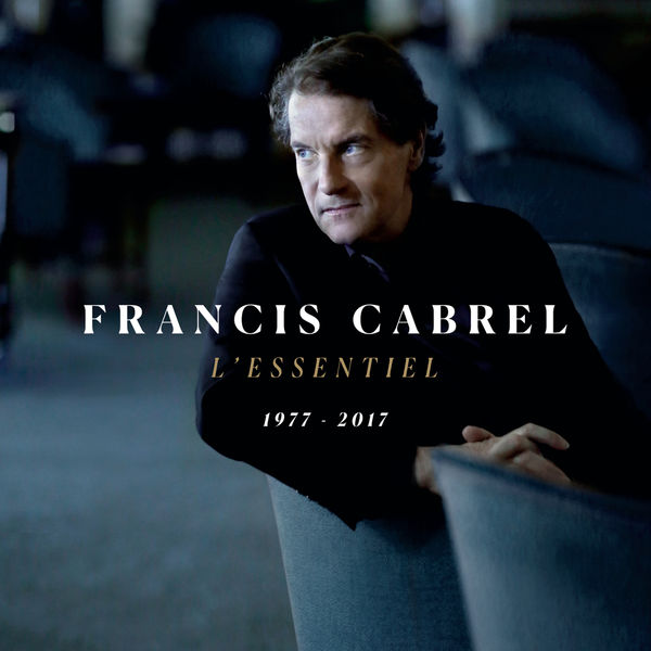 Francis Cabrel - L'essentiel 1977-2017