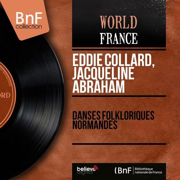 Eddie Collard, Jacqueline Abraham - Danses folkloriques normandes (Mono Version)