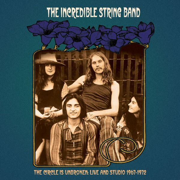 The Incredible String Band - The Circle Is Unbroken: Live and Studio (1967-1972)