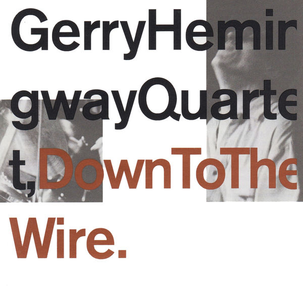 Gerry Hemingway Quartet - Down to the Wire