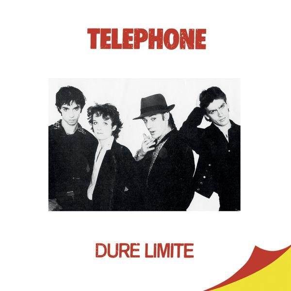 Telephone - Dure limite (Remasterisé en 2015)