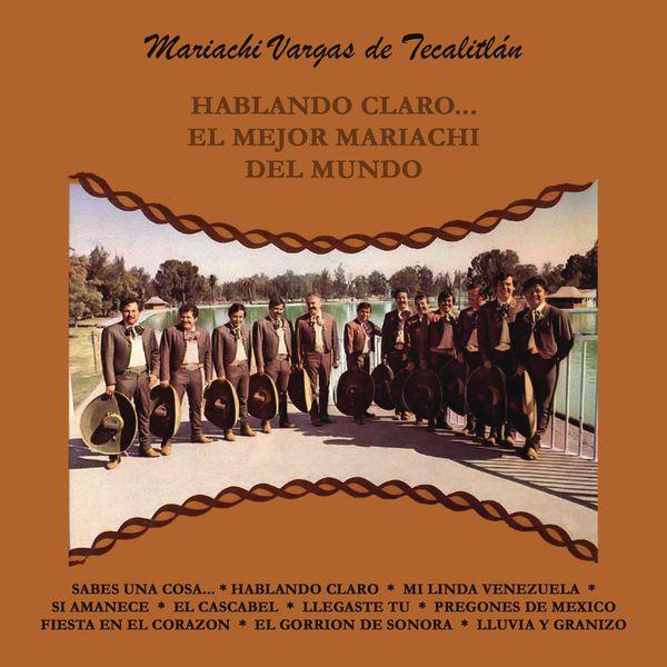 Mariachi Vargas de Tecalitlán - Hablando Claro... el Mejor Mariachi del Mundo