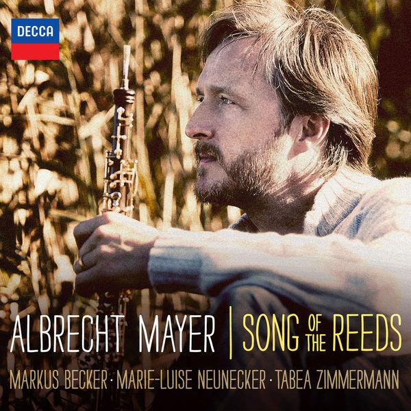 Albrecht Mayer - Song Of The Reeds