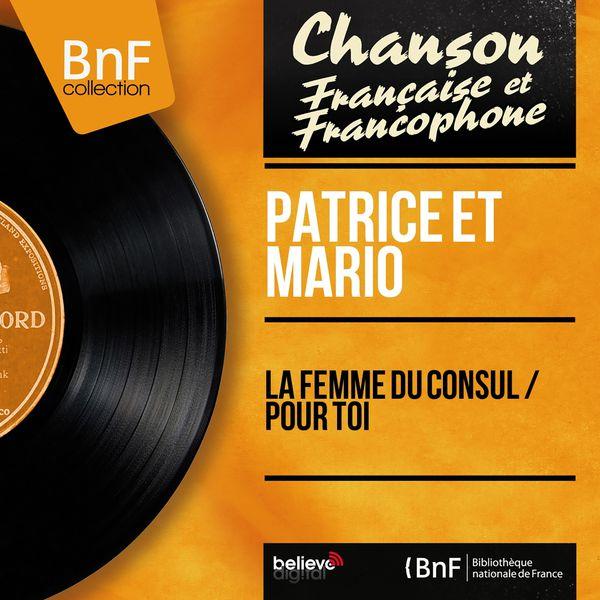 Patrice et Mario - La femme du consul / Pour toi (Mono Version)