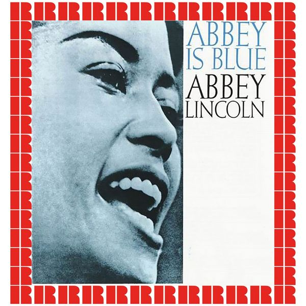 Abbey Lincoln - Abbey Is Blue (Hd Remastered Edition)