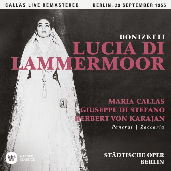 Maria Callas - Donizetti: Lucia di Lammermoor (1955 - Berlin) - Callas Live Remastered