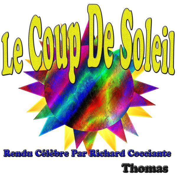 Le coup de soleil rendu c l bre par richard cocciante thomas t l charger et couter l 39 album - Coup de soleil en anglais ...