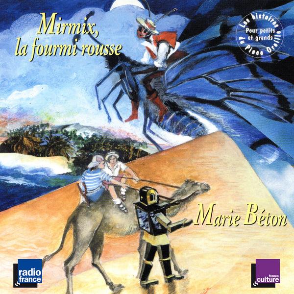 Various Artists - Mirmix, la fourmi rousse - Marie Béton (Collection Les histoires du Pince Oreille)