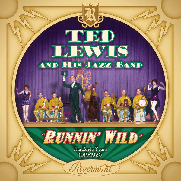 Ted Lewis and His Jazz Band - Runnin' Wild: The Early Years 1919-1926