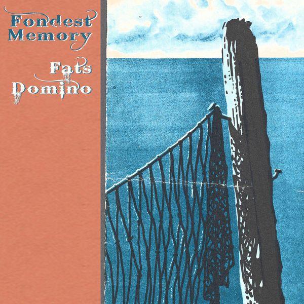 Fats Domino - Fondest Memory