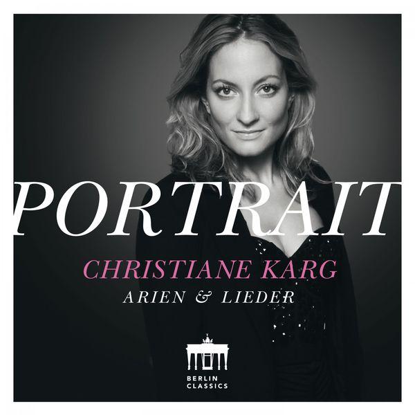 Christiane Karg - Portrait: Arien und Lieder