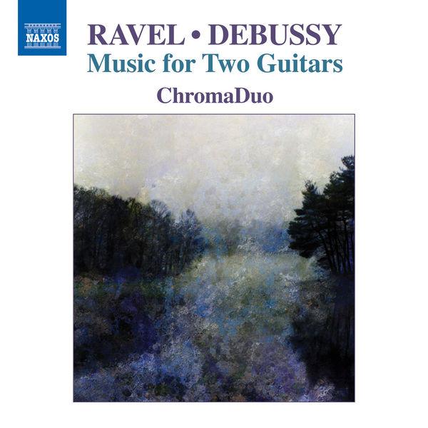ChromaDuo - Ravel & Debussy: Music for 2 Guitars