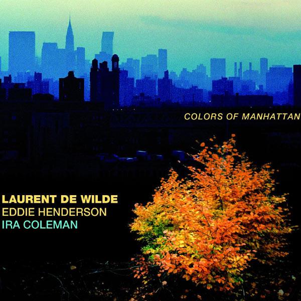 Laurent de Wilde - Colors of Manhattan