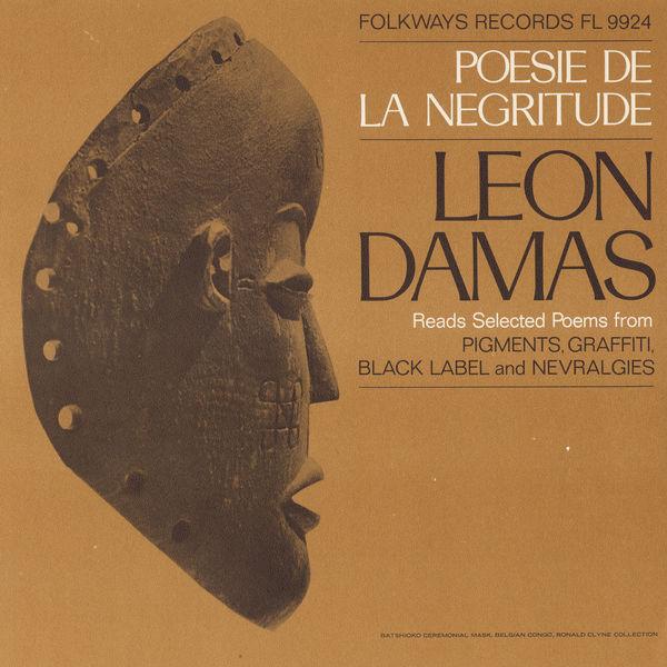 Léon-Gontran Damas - Poesie de la Negritude: Léon Damas Reads Selected Poems from Pigments, Graffiti, Black Label, and Nevralgies