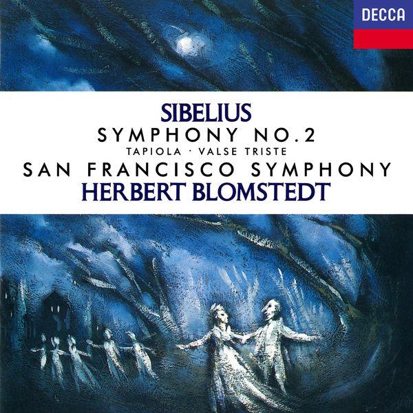 Herbert Blomstedt - Sibelius: Symphony No. 2; Tapiola; Valse triste