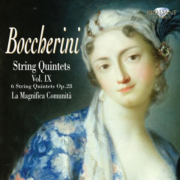 La Magnifica Comunità - Luigi Boccherini : String Quintets, Vol. IX (Op. 28)