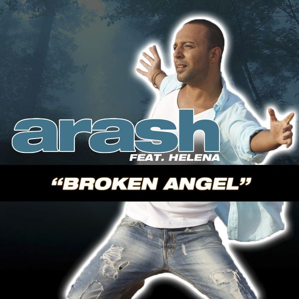Broken angel (feat. Helena) | arash – download and listen to the album.