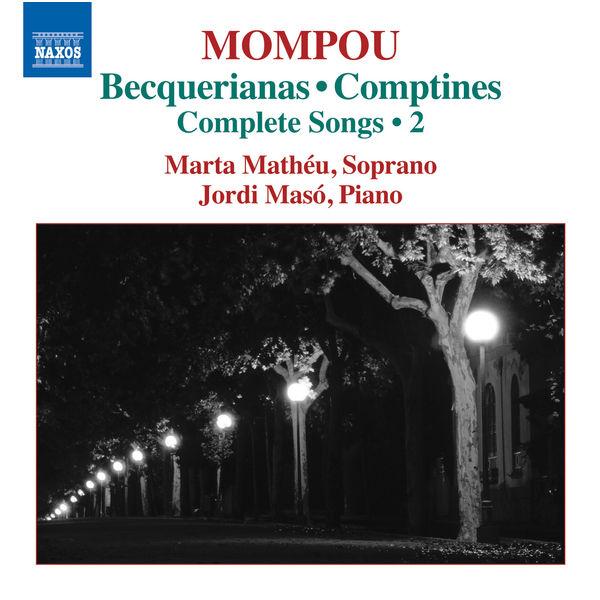 Marta Matheu - Federico Mompou : Complete Songs, Vol. 2