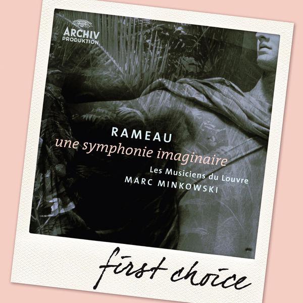 Les Musiciens du Louvre - Rameau: Une Symphonie imaginaire
