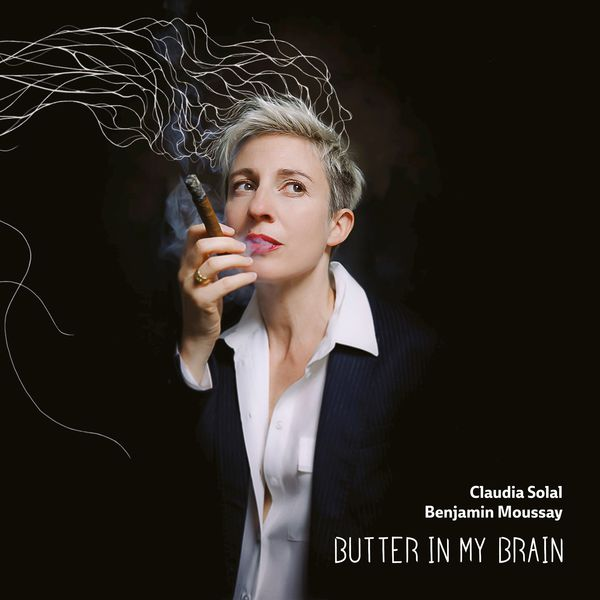 Claudia Solal - Butter In My Brain