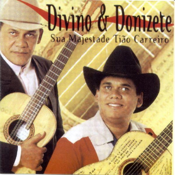 Divino & Donizete - Sua Majestade Tião Carreiro