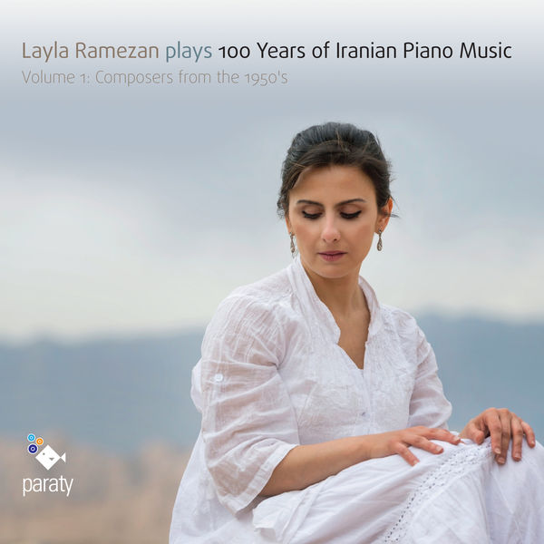 Layla Ramezan - 100 Years of Iranian Piano Music, Vol. 1
