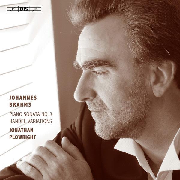 Jonathan Plowright - Johannes Brahms : Piano Sonata No. 3 - Handel Variations