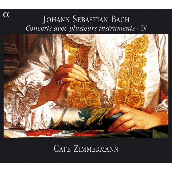 Café Zimmermann - Bach : Concerts avec plusieurs instruments - IV