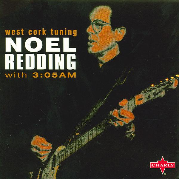 Noel Redding with 3:05am - West Cork Tuning