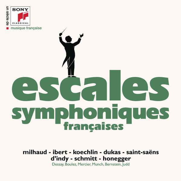 Various Artists - Escales symphoniques (Milhaud, Ibert, Dukas, d'Indy...)