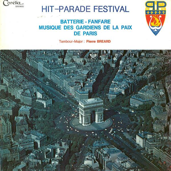 Batterie Fanfare des Gardiens de la Paix de Paris - Hit-Parade Festival (feat. Pierre Breard)