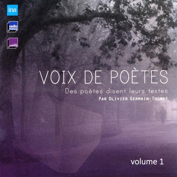 Olivier Germain-Thomas - Voix de poètes, Vol. 1 (Des poètes disent leurs textes)