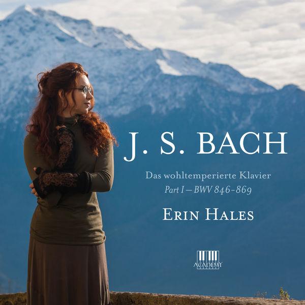 Erin Hales - Bach: Das wohltemperierte Klavier, Pt. I, BWV 846-869