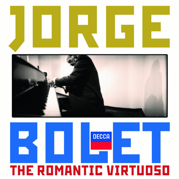 Jorge Bolet - Jorge Bolet - The Romantic Virtuoso