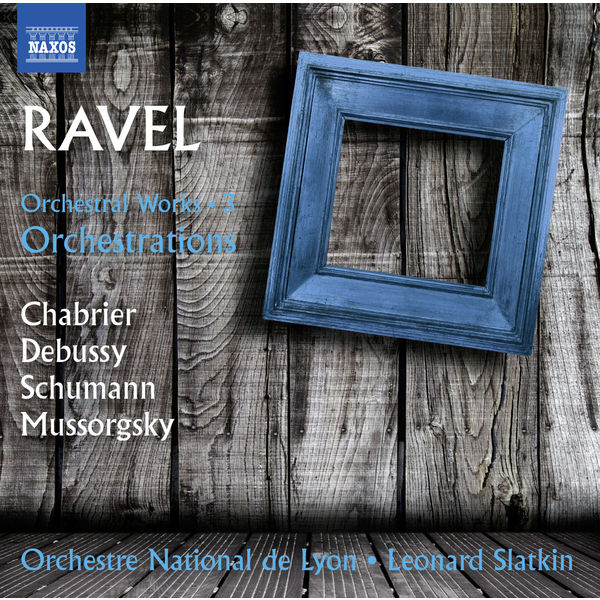 Orchestre National De Lyon - Ravel: Orchestral Works, Vol. 3 – Orchestrations