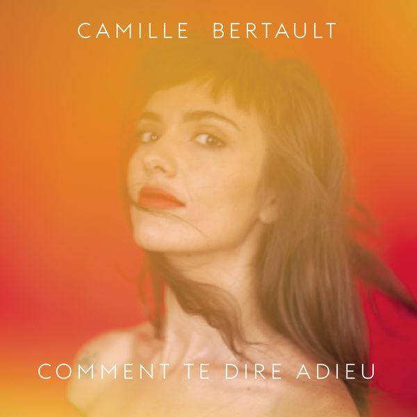 Camille Bertault - Comment te dire adieu