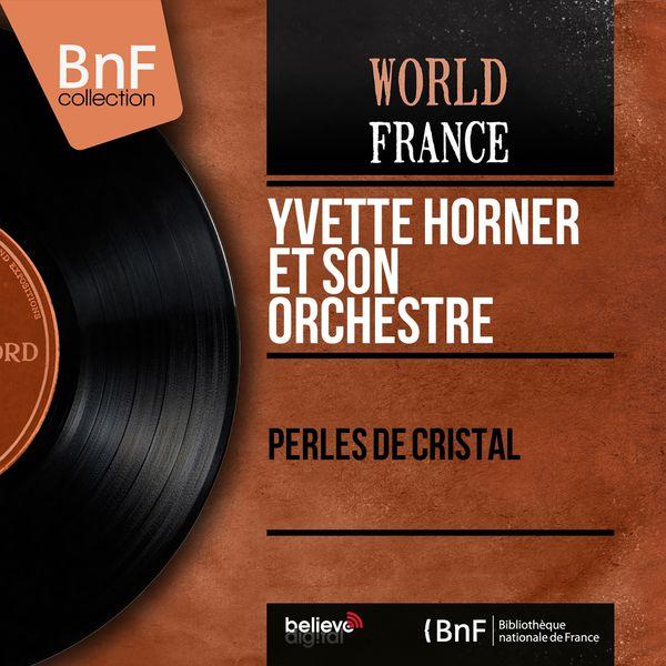 Yvette Horner et son orchestre - Perles de cristal (Mono Version)