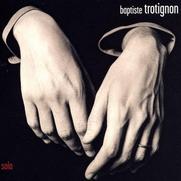 Baptiste Trotignon - Solo (Deluxe Edition)