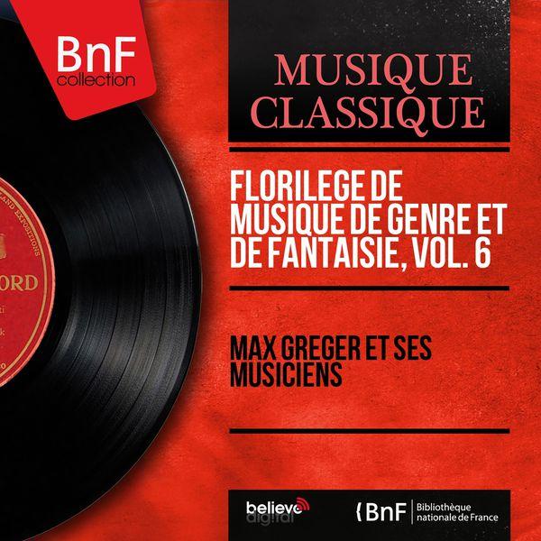 Max Greger et ses musiciens - Florilège de Musique de genre et de fantaisie, vol. 6 (Mono Version)