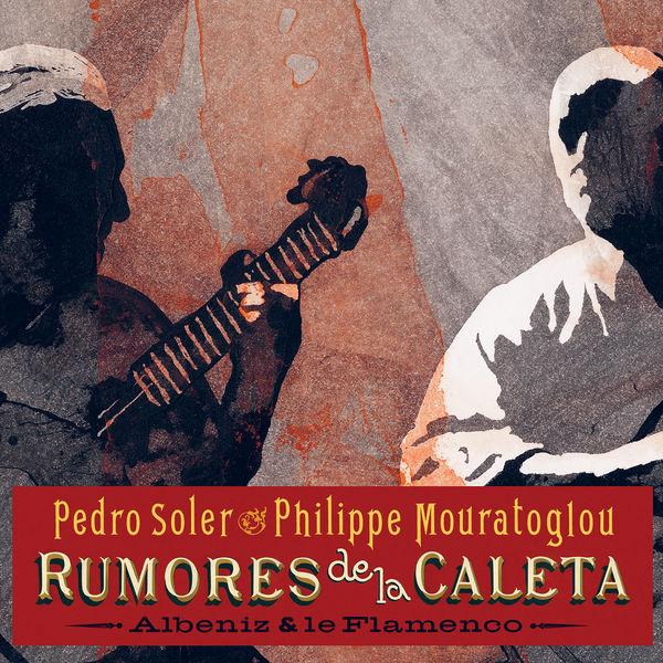 Pedro Soler - Rumores de la Caleta - Albeniz & le Flamenco