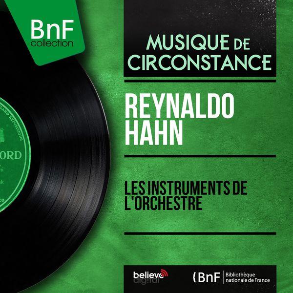 Reynaldo Hahn - Les instruments de l'orchestre (Mono Version)