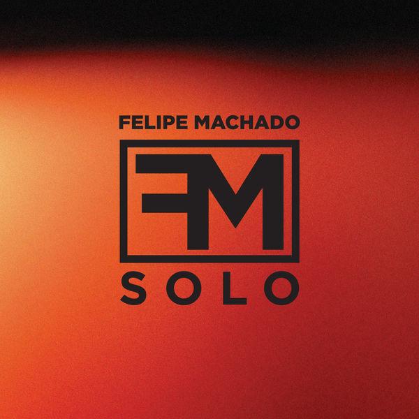 Felipe Machado - FM Solo